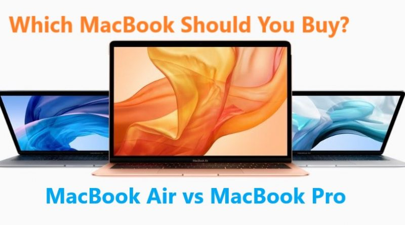 MacBook Air vs MacBook Pro: Which MacBook Should You Buy?
