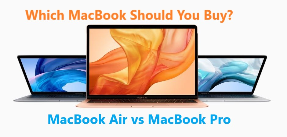 Which MacBook Should You Buy? MacBook Air vs MacBook Pro