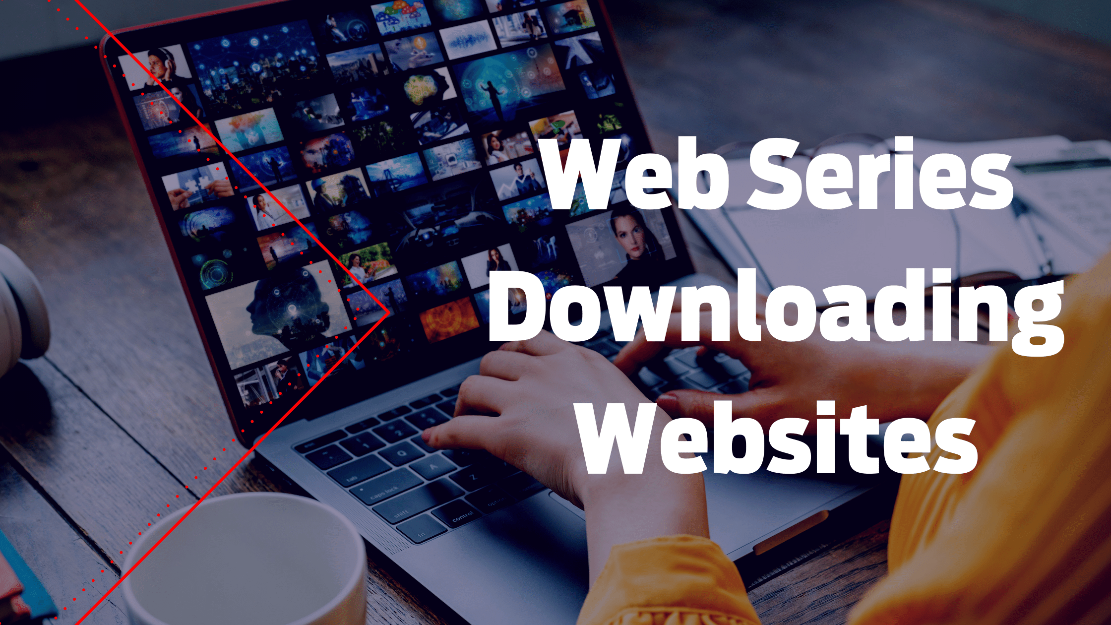 20 Best Sites to New Web Series for free Download