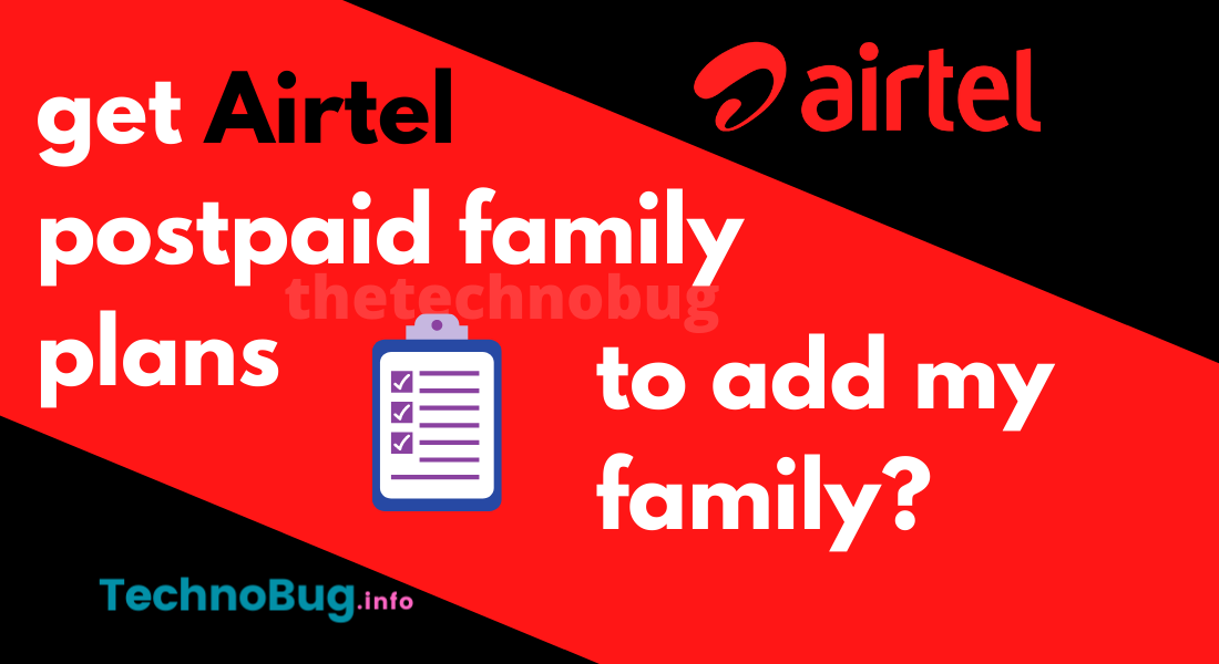 Where can I get Airtel postpaid family plans to add my family?
